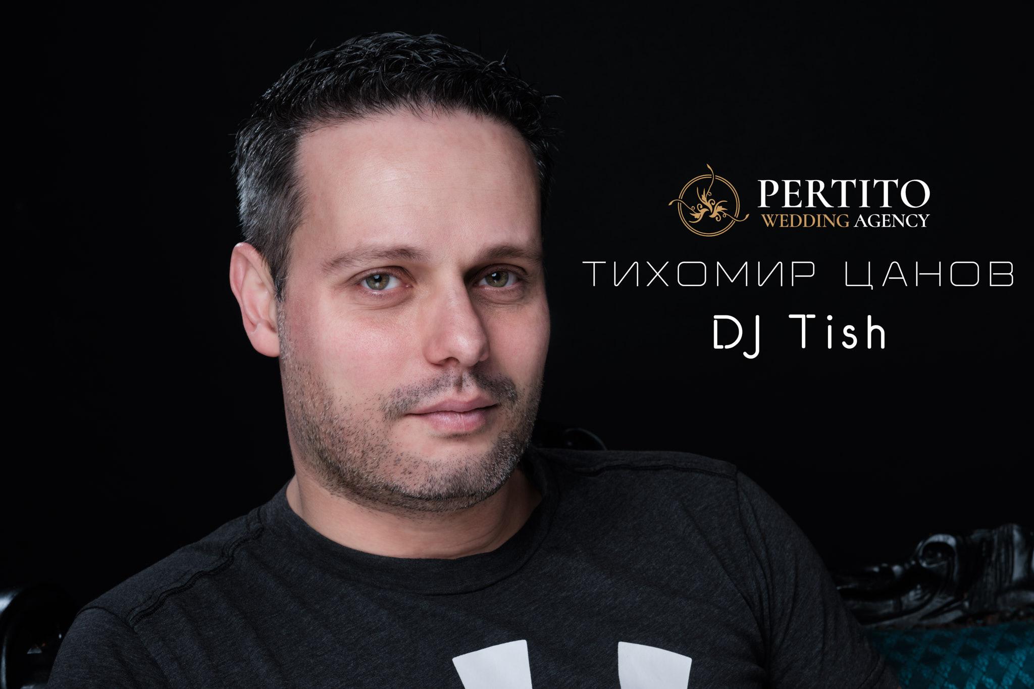 Тихомир Цанов - DJ Tish - Пертито